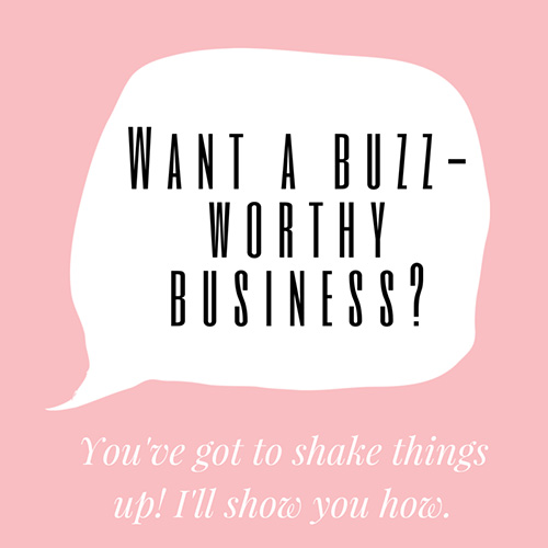 Bring buzz to a stale business with these tips from Kimberly Haydn!